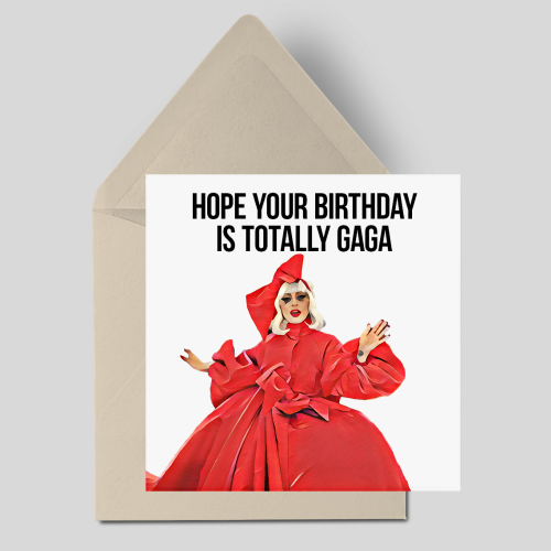 Hope your Birthday is Totally Gaga
