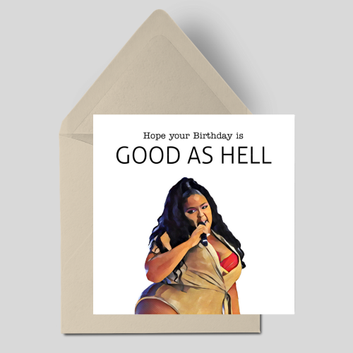 Hope your Birthday is Good As Hell